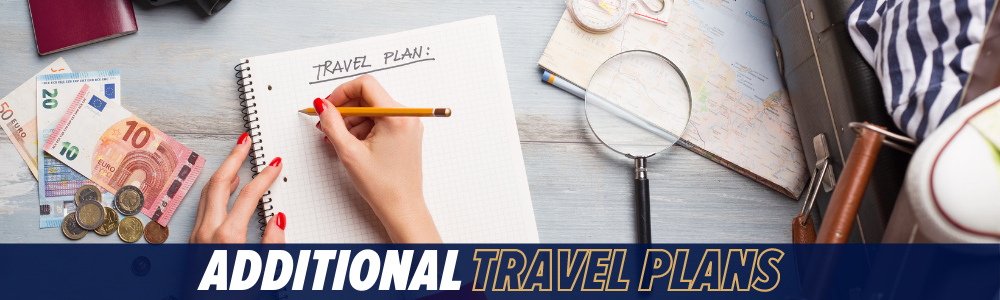Additional Travel Plans